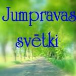 JUMPRAVAS SVĒTKI 17. un 18.jūnijā