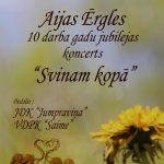 Aijas Ērgles 10 darba gadu jubilejas koncerts