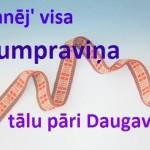 Skanēj' visa Jumpraviņa tālu pāri Daugavai!